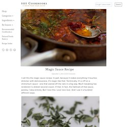 Magic Sauce Recipe - 101 Cookbooks - StumbleUpon