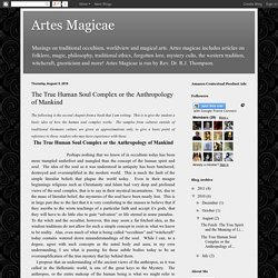 Artes Magicae: The True Human Soul Complex or the Anthropology of Mankind