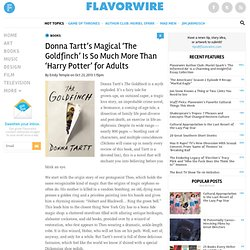 Donna Tartt's Magical 'The Goldfinch' Is So Much More Than 'Harry Potter' for Adults