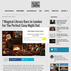 7 Magical Library Bars In London For The Perfect Cosy Night Out - Secret_LDN