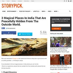 3 Magical Places In India That Are Peacefully Hidden From The Outside World.