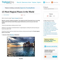 15 Most Magical Places in the World