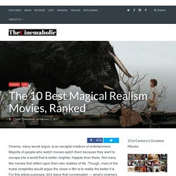 The 10 Best Magical Realism Movies, Ranked