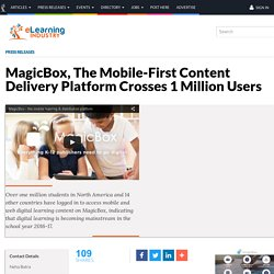 MagicBox, The Mobile-First Content Delivery Platform Crosses 1 Million Users - eLearning Industry