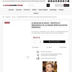 LE MAGICIEN DE DAVOS : vérité(s) et mensonge(s) de la Grande Réinitialisation (prévente)