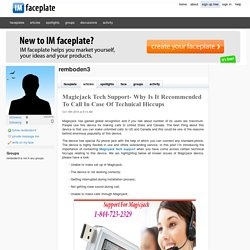 Magicjack Tech Support- Why Is It Recommended To Call In Case Of Technical Hiccups by remboden3