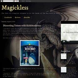 Magickless: Dissecting Totoro with Kishōtenketsu