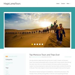 MagicLampTours - Top Morocco Tours and Trips Ever