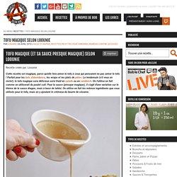 Tofu magique selon Loounie - L'Anarchie Culinaire selon Bob le Chef