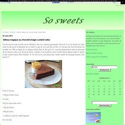 Gâteau magique au chocolat (magic custard cake) - So Sweets