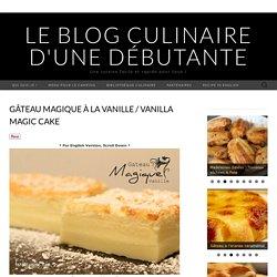Gâteau Magique à la Vanille / Vanilla Magic Cake