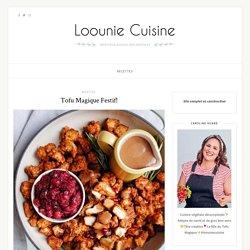 Tofu Magique Festif! – Loounie Cuisine