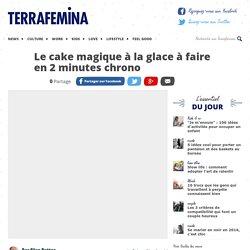 Le cake magique à la glace à faire en 2 minutes chrono