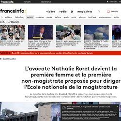 L'avocate Nathalie Roret devient la première femme et la première non-magistrate proposée pour diriger l'Ecole nationale de la magistrature