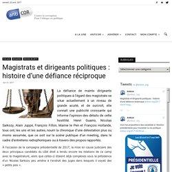 Magistrats et dirigeants politiques : histoire d'une défiance réciproque