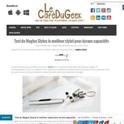 Test du Maglus Stylus le meilleur stylet pour écrans capacitifs