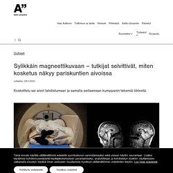 Sylikkäin magneettikuvaan – tutkijat selvittivät, miten kosketus näkyy pariskuntien aivoissa