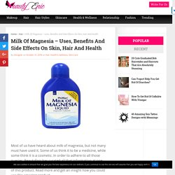 Milk Of Magnesia - Uses, Benefits And Side Effects On Skin, Hair And Health