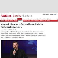 Magnesii Literu za prózu má Marek Šindelka. Knihou roku je Jezero - iDNES.cz