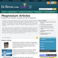 Magnesium Articles, Dosages, Benefits, Uses and Warnings