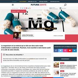FUTURA SANTE 01/11/19 Le magnésium bisglycinate est doux pour l'intestin