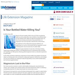 Magnesium Deficiency: Is Your Bottled Water Killing You?