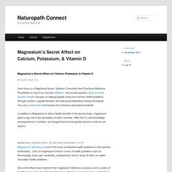Magnesium's Secret Affect on Calcium, Potassium, & Vitamin D