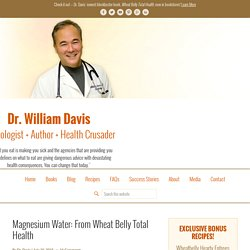 Magnesium Water: From Wheat Belly Total Health