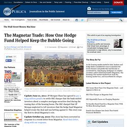 The Magnetar Trade: How One Hedge Fund Helped Keep the Bubble Going