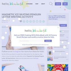 MAGNETIC ICE SKATING PENGUIN LETTER WRITING ACTIVITY - Hello Wonderful