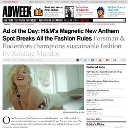 Ad of the Day: H&M's Magnetic New Anthem Spot Breaks All the Fashion Rules