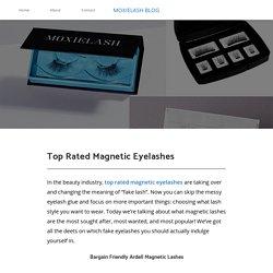 Top Rated Magnetic Eyelashes - MOXIELASH BLOG