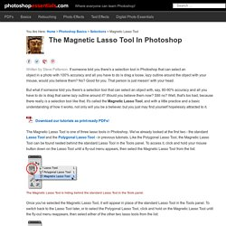 The Magnetic Lasso Tool - Photoshop Selections