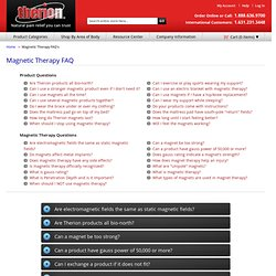 Magnetic Therapy FAQ's