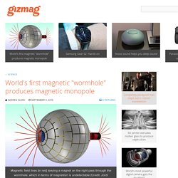 """World's first magnetic """"wormhole"""" produces magnetic monopole"""