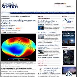 Le champ magnétique terrestre s'affaiblit