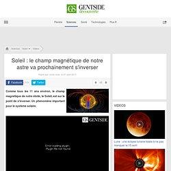 Soleil : le champ magnétique de notre astre va prochainement s'inverser