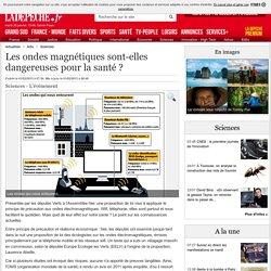 Les ondes magnétiques sont-elles dangereuses pour la santé? - 01/02/2013