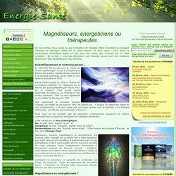 Magnétiseurs, énergéticiens ou thérapeutes
