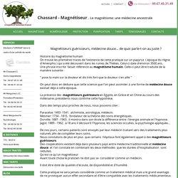 Magnétiseurs guérisseurs, médecine douce et magnétisme humain : Chassard-Magnetiseur.com