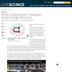 Magnetic Fields & Magnetic Force