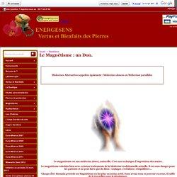 Le magnétisme : un don - médecines alternatives - médecines douces - médecines parallèles - EnergéSens.