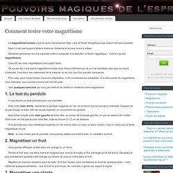 Comment tester votre magnétisme - Pouvoirs magiques de l'esprit