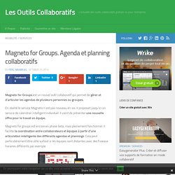 Magneto for Groups. Agenda et planning collaboratifs - Les Outils Collaboratifs