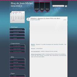 Blog de Jean-Michel MAGNIEZ » Schubert - Quatuor La Jeune Fille et la Mort » Blog Archive