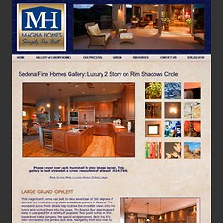 Magnificent Custom Home By Sedona Home Builders Magna Homes - Simply The Best