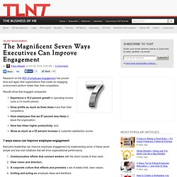 The Magnificent Seven Ways Executives Can Improve Engagement