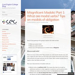 Magnificent Modals! Part 1: What are modal verbs? Tips on modals of obligation