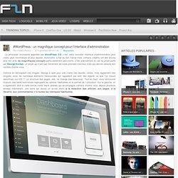 #WordPress : un magnifique concept pour l'interface d'administration