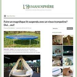 Faire un magnifique lit suspendu avec un vieux trampoline? Oui…oui!